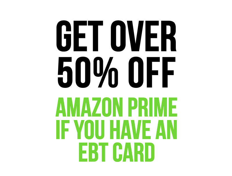 """Amazon Prime Discount for EBT Recipients"""