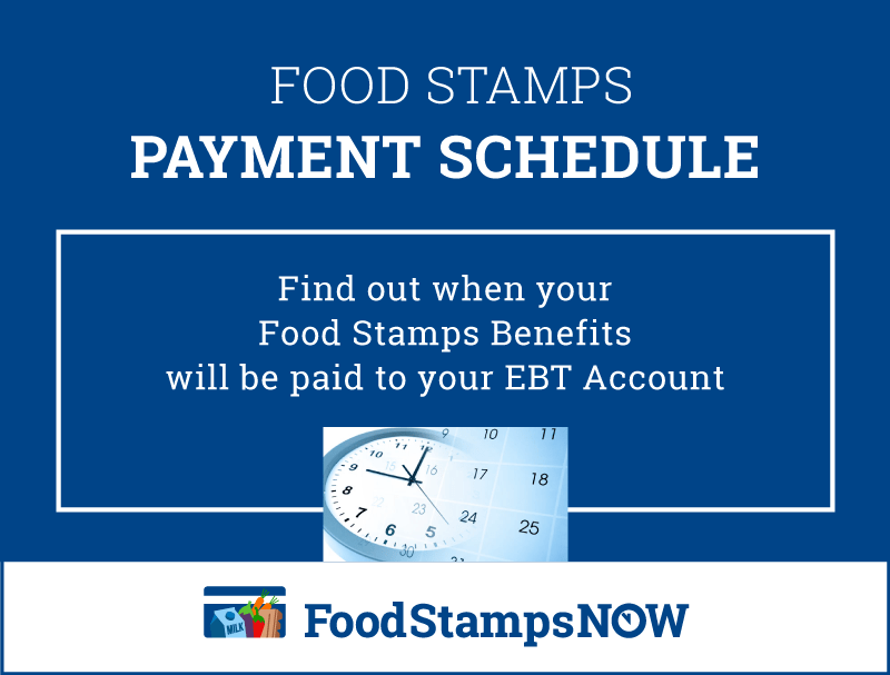 Food Stamps Schedule 2019 - Food Stamps Now
