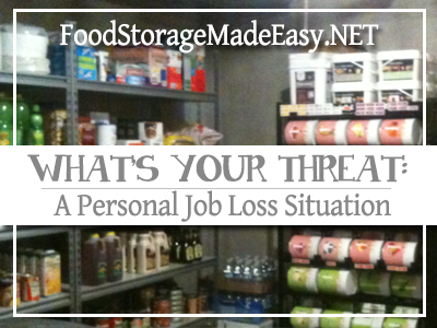 What's Your Threat:  A Personal Job Loss Situation (via Food Storage Made Easy)
