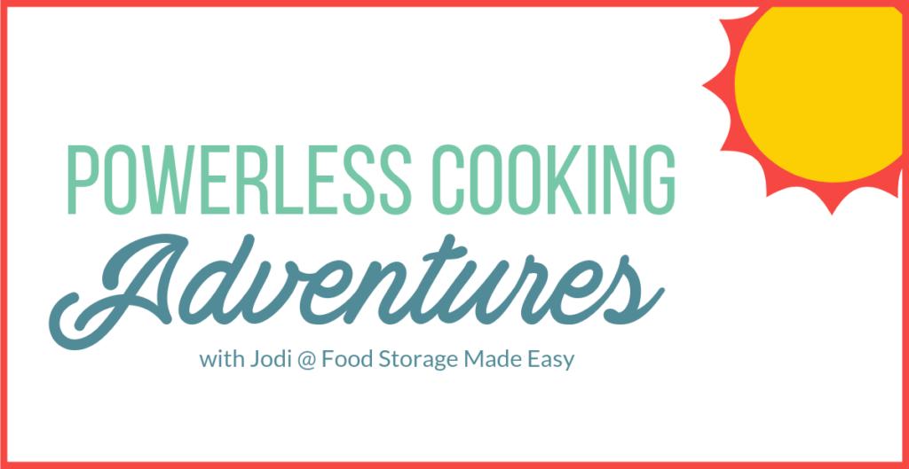 powerless cooking adventures