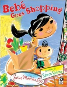 BEBE GOES SHOPPING by SUSAN MIDDLETON ELYA // This Spanish-English bilingual book follows bebe and mama as they journey through el supermercado.