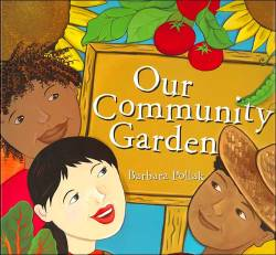 OUR COMMUNITY GARDEN by BARBARA POLIAK // Set in the heart of San Francisco, CA this story celebrates multi-ethnic community building through gardening and cooking.