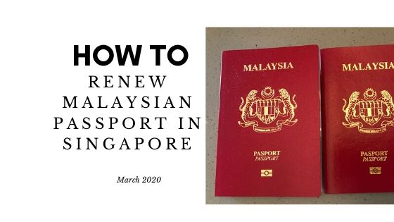How To Renew Malaysian Passport In Singapore 2020 Food Wine Travel More