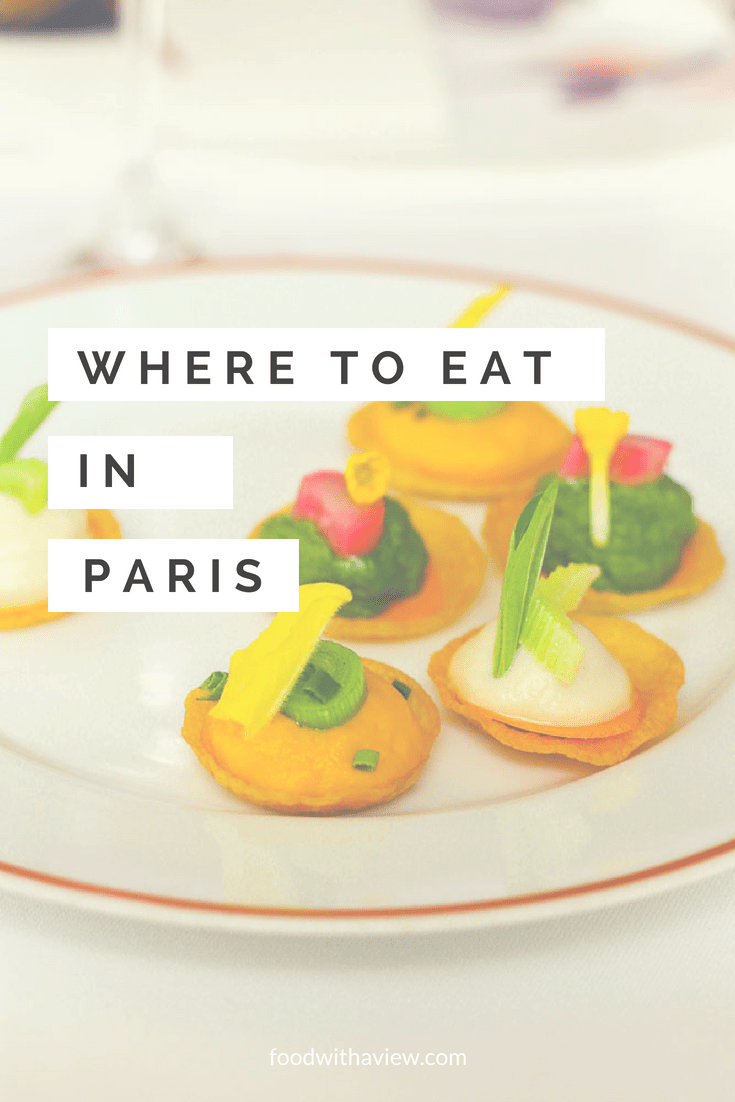 Food lover's guide to eating out in Paris | foodwithaview.com