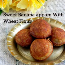 instant sweet wheat flour banana appam