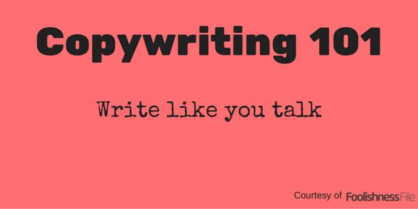 Copywriting 101: Write Like You Talk