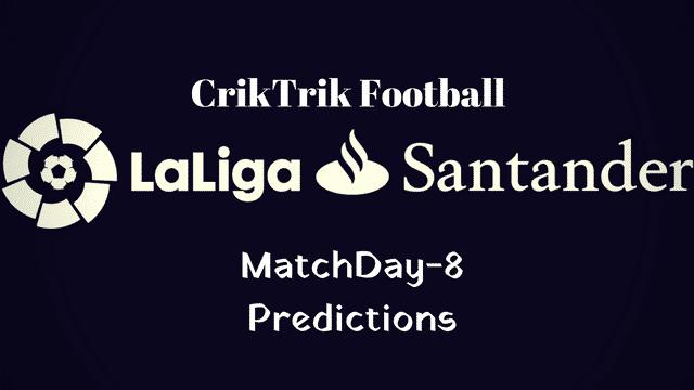 laliga today match prediction - Matchday 8