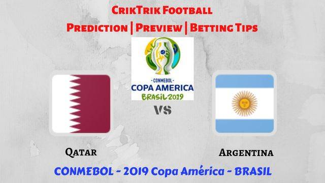 qat vs arg - Qatar vs Argentina - Preview, Prediction & Betting Tips – 2019 Copa America