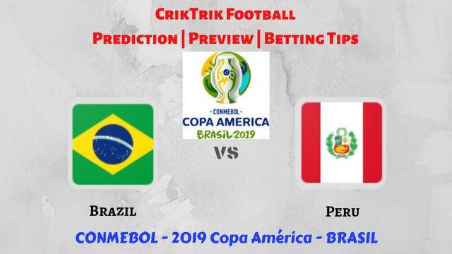 brazil vs peru final - Brazil vs Peru - Preview, Prediction & Betting Tips – 2019 Copa America