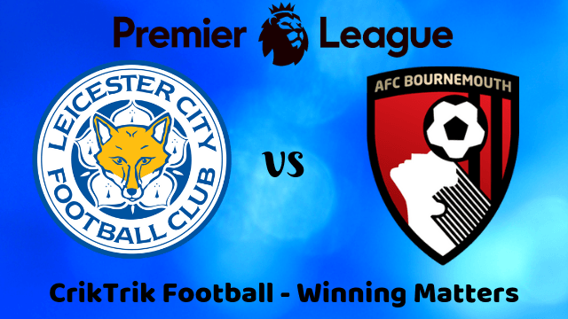 leicester vs bournemouth match prediction - Leicester City vs Bournemouth Predictions, Previews & Betting Tips - 31/08/2019