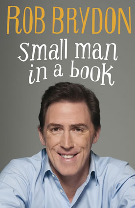 Rob Brydon: Small Man In A Book