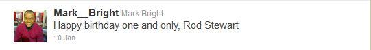 Mark Bright loves Rod Stewart