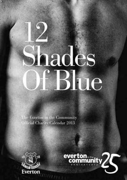 12 Shades Of Blue - Everton's raunchy 2013 calendar