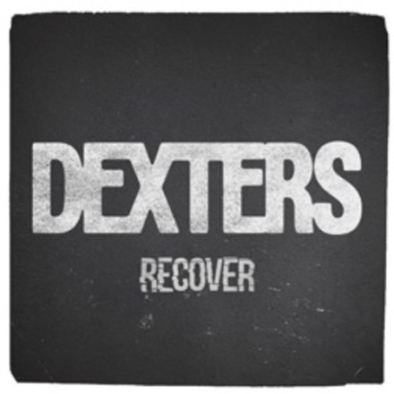 "Dexters - ""Recover"""