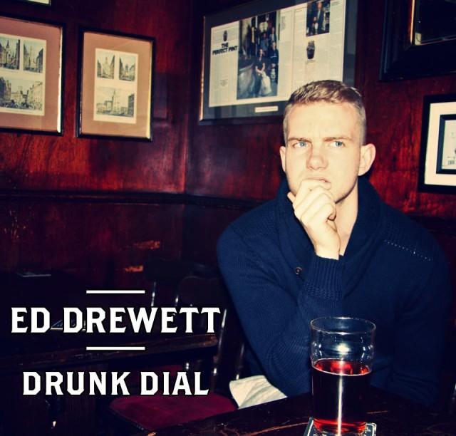 "Ed Drewett - ""Drunk Dial"""