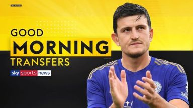 Good Morning Transfers: Harry Maguire to Man United
