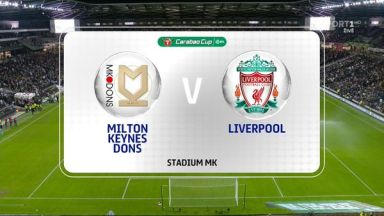 Full match: Milton Keynes Dons vs Liverpool