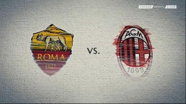 Full match: Roma vs AC Milan