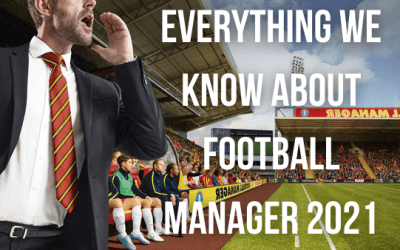 Football Manager 2021: Release Date, New Features, New Consoles & More