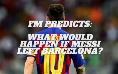 FM Predicts: What Would Have Happened If Messi Left Barcelona?