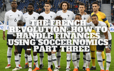 The French Revolution: How To Handle Finances Using Soccernomics – Part Three
