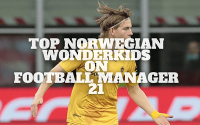 Top Norwegian Wonderkids on Football Manager 21