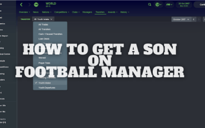 How Do You Get A Son On Football Manager?
