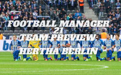 Football Manager 21: Hertha Berlin Team Preview