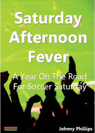 Book review: Saturday Afternoon Fever – A Year On The Road For Soccer Saturday