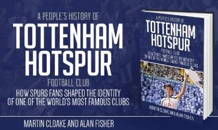 Book review – A People's History Of Tottenham Hotspur Football Club: How Spurs Fans Shaped The Identity Of One Of The World's Most Famous Clubs by Alan Fisher and Martin Cloake