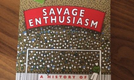 Book review – Savage Enthusiasm: A History of Football Fans by Paul Brown