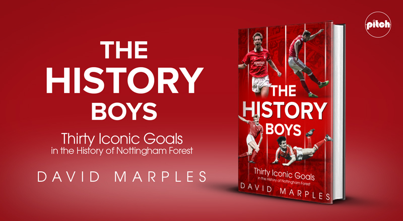 Book review: The History Boys: Thirty Iconic Goals in the History of Nottingham Forest by David Marples