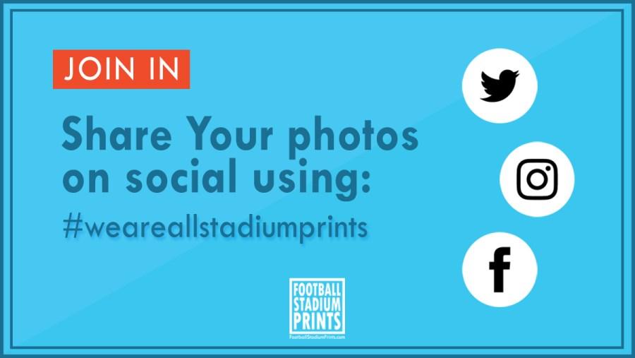Football Stadium Prints banner asking people to share their photos on social media using #weareallstadiumprints