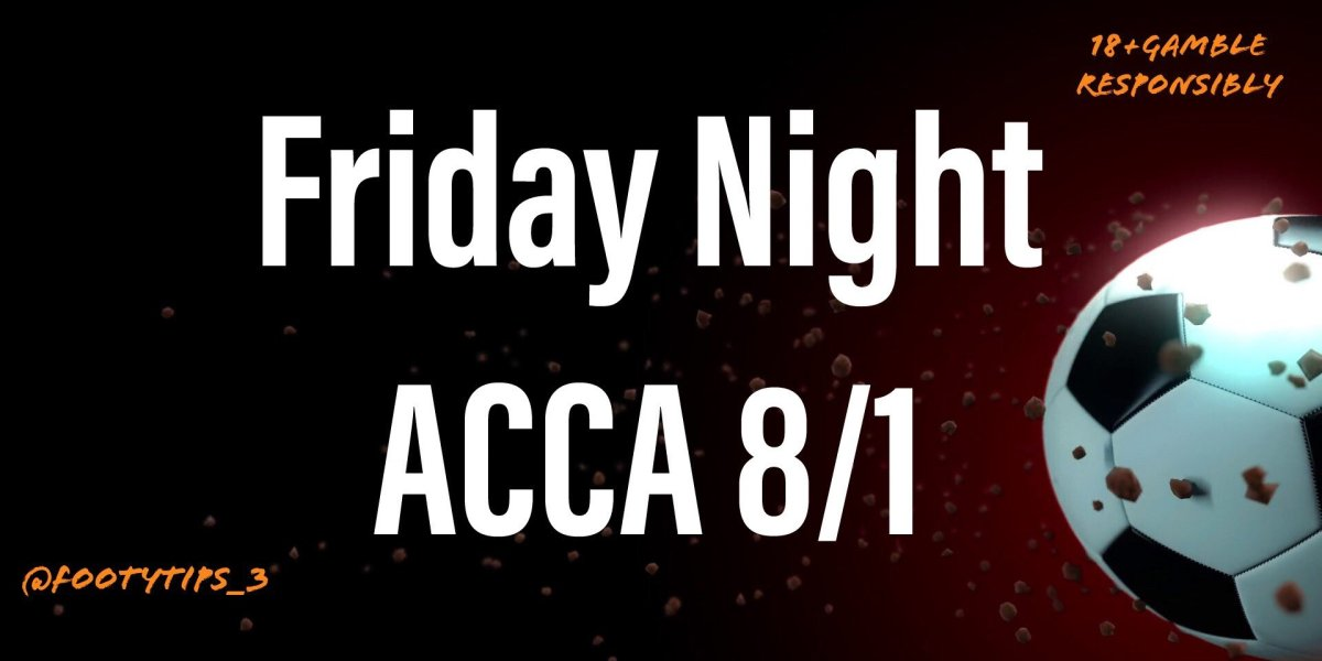 Friday night football Acca tip coming in at 8/1. With Manchester United back playing 19th June.