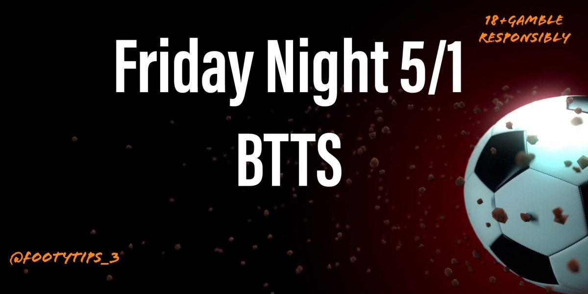 BTTS Football tip for Friday night with odds coming in at 5/1.
