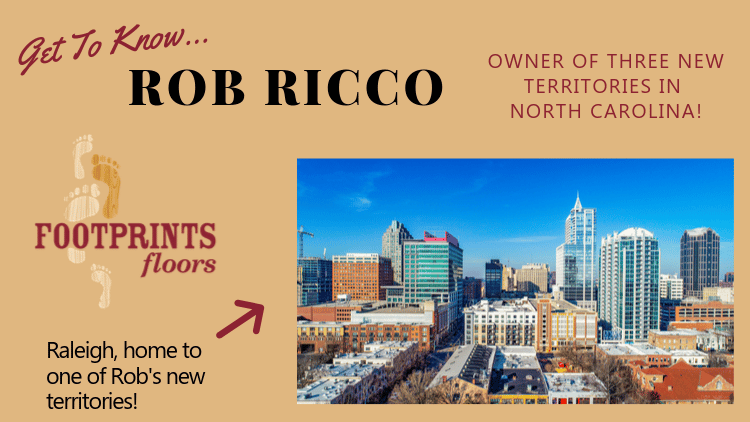 Get to Know Footprints Floors Franchise Owner, Rob Ricco!