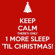 1 more sleep until Christmas