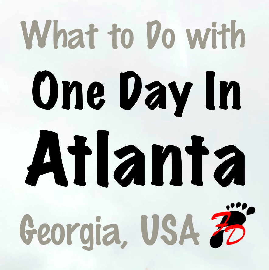 What to Do with One Day in Atlanta, Georgia, USA