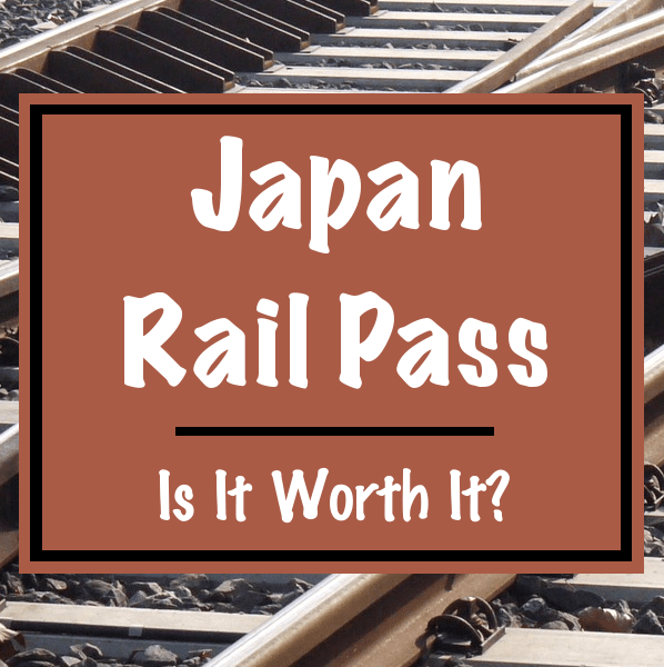 Is the Japan Rail Pass (JR Pass) Worth It?