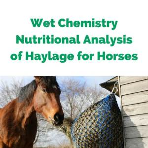 Wet Chemistry Nutrittional Analysis of Haylage for Horses