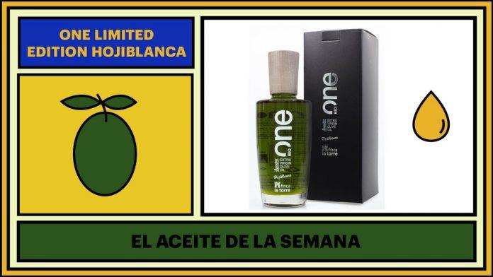 One Limited Edition Hojiblanca (Finca La Torre), aceite de la semana de Tapas