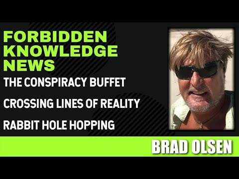 The Conspiracy Buffet – Crossing Lines of Reality – Rabbit Hole Hopping with Brad Olsen