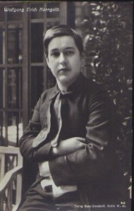 Erich Wolfgang Korngold, the composer son of Julius Korngold, the most powerful music critic in the Austro-Hungarian dual monarchy