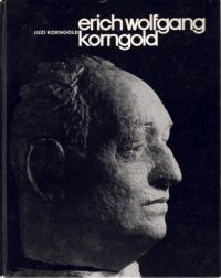 Luzi Korngold's biography of her husband, Erich Wolfgang Korngold, published by Lafite Verlag in Vienna