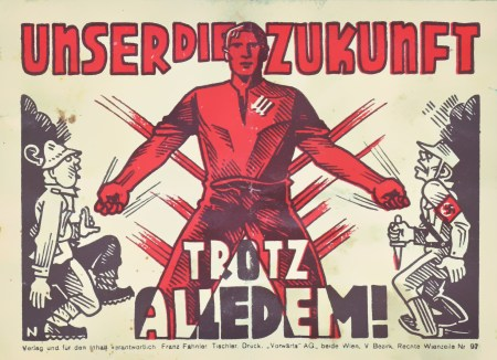 Propaganda Poster shows Revolutionary Socialists (banned to Czechoslovakia after the failed February uprising in 1934) wearing the 3 Arrows which became their insignia. On one side, the figure of the worker as superman is shown fighting the Austrian Heimwehr, while on the other, he strikes at the Nazis