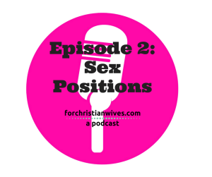 @4Christianwives discuss sex positions
