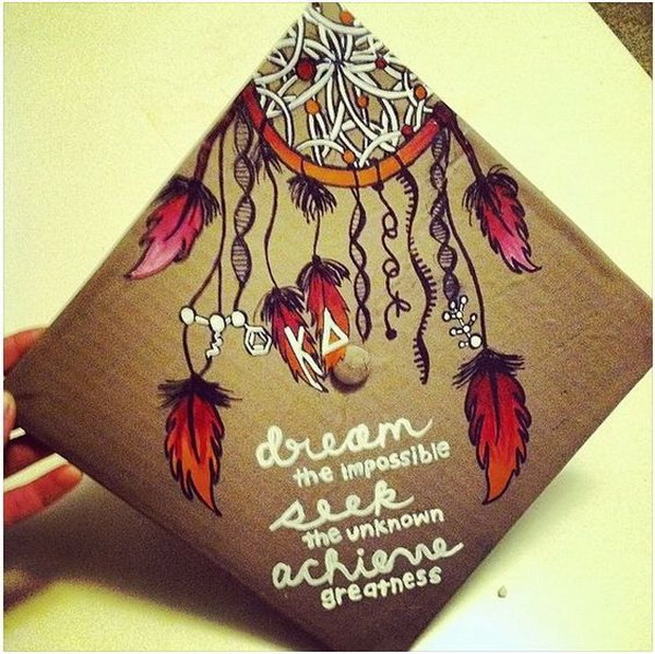 Dreamcatcher Graduation Cap with Quotes. 30+ Awesome Graduation Cap Decoration Ideas.