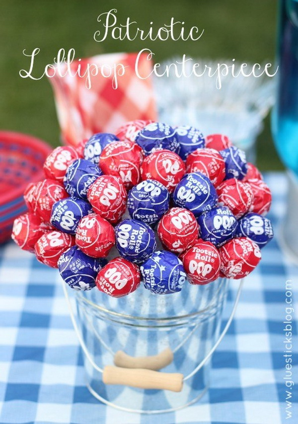 Patriotic Lollipop Centerpiece. Fill lollipop in red, white and blue colors in a bucket! It can not only be a creative way to display your party treats, but also serve as a festive table centerpiece!