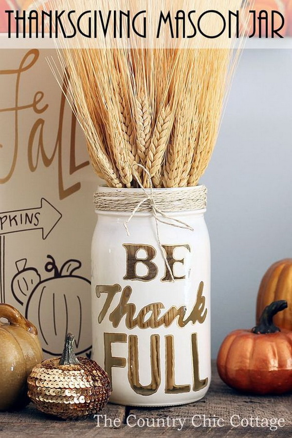 Thanksgiving Mason Jar with Wheats Inside. Arrange strands of wheat in the white painted mason jars to elegant centerpiece for your fall mantel or table...