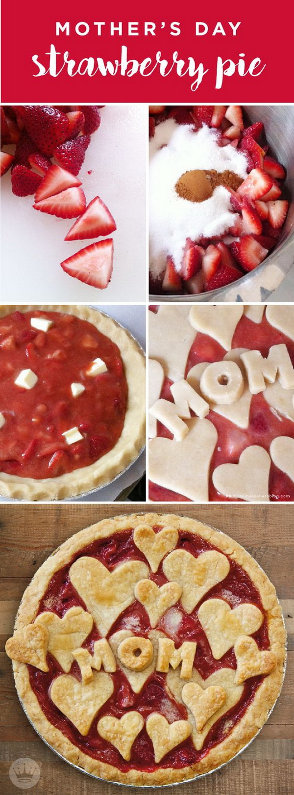 Mother's Day Crafts and gifts: Homemade Mother's Day Strawberry Pie.